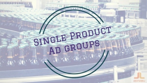 Single product ad groups