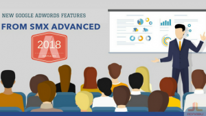 Adwords new features SMX advanced,2018