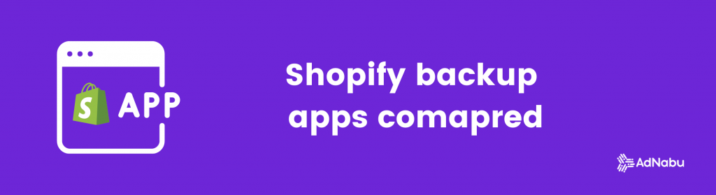 shopify backup apps compared