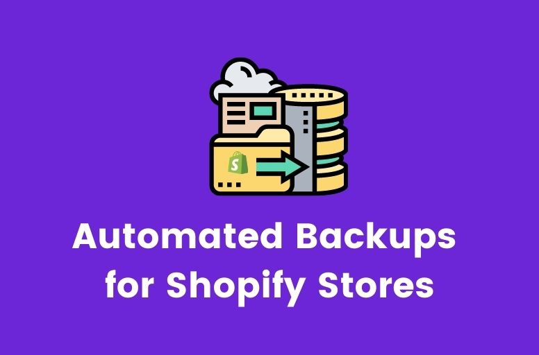 Automated Backups for Shopify