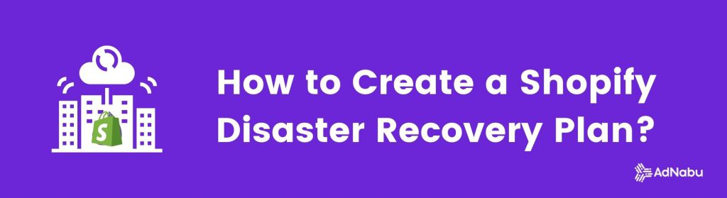 Shopify Disaster recovery plan