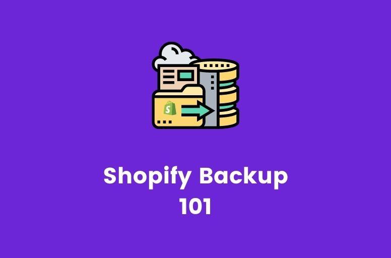Shopify backup 101