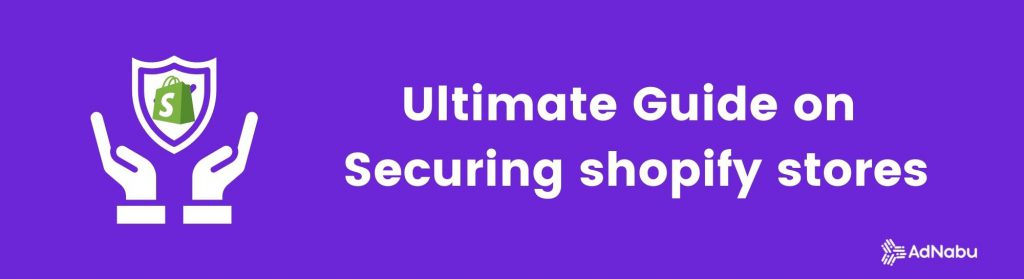 Guide on Securing shopify stores