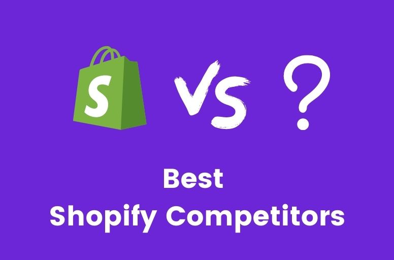12 Best Shopify Competitors to Consider in 2021 (and beyond)