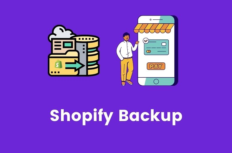 How to Create a Shopify Backup – 2 Simple Ways to Do it